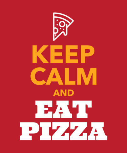 Keep Calm and Eat Pizza T-Shirt Design Maker for Typography Tshirt Designs 26a