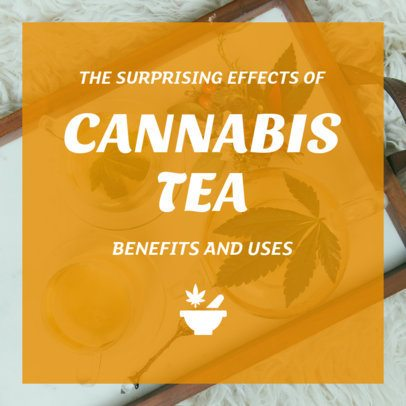 Cannabis Tea Benefits Instagram Post Maker 1891d