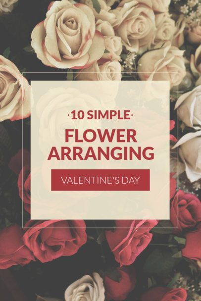 Pinterest Pin Template Featuring Valentine's Day Flower Arranging Ideas 651k 1961