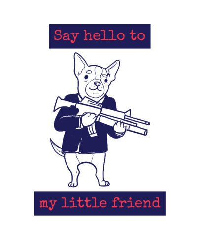 Pets T-Shirt Design Generator Featuring a Scarface Movie Quote 2019e