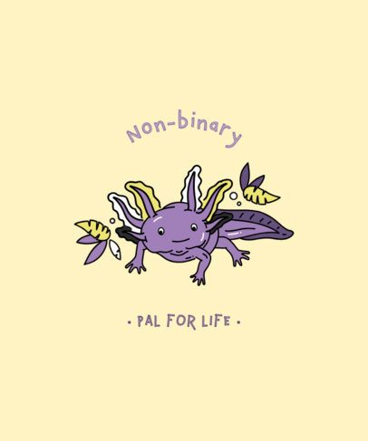 T-Shirt Designs Maker with an Axolotl Illustration and a Non-Binary Message 2259g