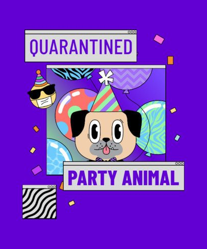 T-Shirt Design Creator for a Quarantine Party with a Puppy Illustration 2529b