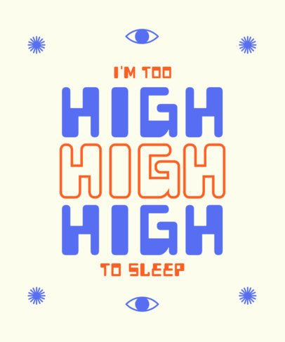 Fun T-Shirt Design Creator with a Quote About Being High 2769b