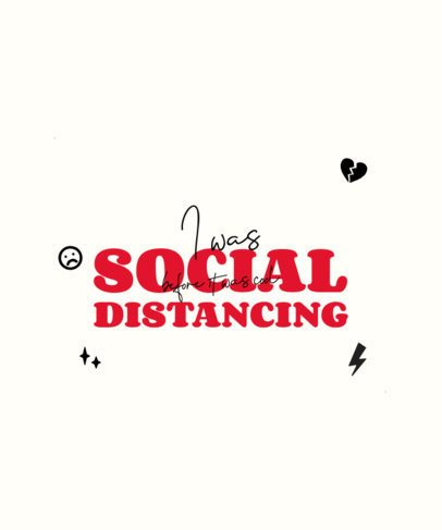 Typographic T-Shirt Design Creator wth a Social Distancing Theme 2957i