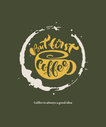 T-Shirt Design Generator Featuring a Coffee Illustration and a Quote 3152a-el1
