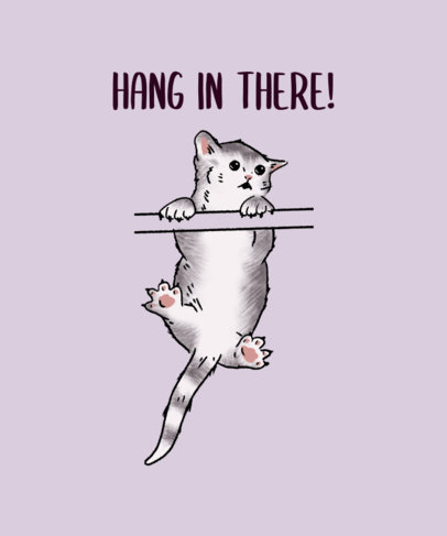 T-Shirt Design Template Featuring a Hang-in-There Quote and a Funny Cat Clipart 3244h