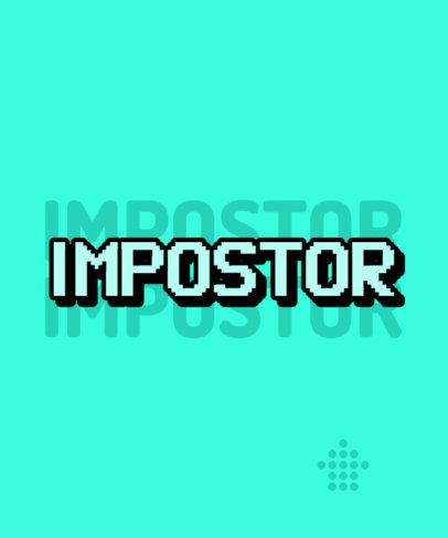 T-Shirt Design Generator Featuring an Impostor Text 2114-3276b